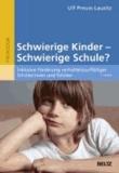 Schwierige Kinder - schwierige Schule? - Inklusive Förderung verhaltensauffälliger Schülerinnen und Schüler.