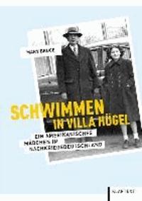 Schwimmen in Villa Hügel - Ein amerikanisches Mädchen im Nachkriegsdeutschland.