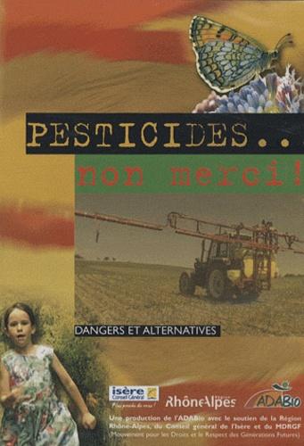ADABio - Pesticides... Non merci ! - Dangers et alternatives, DVD.