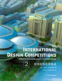 Science and technology publish Liaoning - International design competitions - Volume 2.