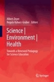 Albert Zeyer - Science | Environment | Health - Towards a Renewed Pedagogy for Science Education.
