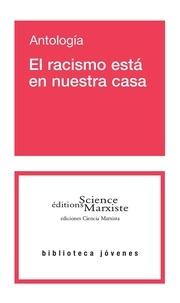 Science Marxiste Editions - El racismo está en nuestra casa - Antología.