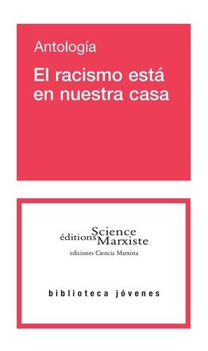 El racismo está en nuestra casa. Antología