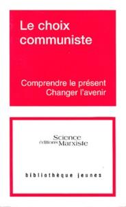 Science Marxiste Editions - Le choix communiste.