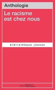 Science Marxiste Editions - Le racisme est chez nous - Anthologie.