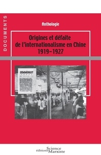 Science Marxiste Editions - Origines et defaite de l'internationalisme en Chine 1919-1927 - Anthologie.