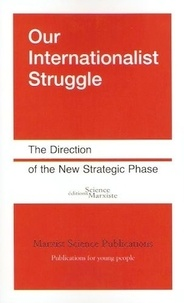 Science Marxiste Editions - Our internationalist struggle - The direction of the new strategic phase.