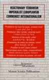 Science Marxiste Editions - Reactionary Terrorism, Imperialist Europeanism, Communist Internationalism.