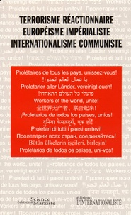 Science Marxiste Editions et  Editions L'Internationaliste - Terrorisme réactionnaire, Européisme impérialiste, Internationalisme communiste.