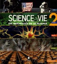 Science & Vie - Les merveilles de la science - Volume 2.