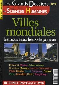 Martine Fournier - Les Grands Dossiers des Sciences Humaines N° 17 : Villes mondiales - Les nouveaux lieux de pouvoir.