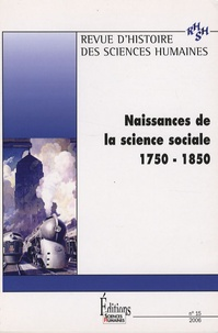 Frédéric Audrien et Philippe Steiner - Revue d'histoire des sciences humaines N° 15/2006 : Naissance de la science sociale 1750-1850.