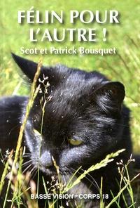 Scot Bousquet et Patrick Bousquet - Félin pour l'autre !.