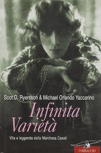 Scot D. Ryersson - Infinita varieta - Vita e leggenda della Marchesa Casati.
