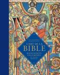 Scot McKendrick et Kathleen Doyle - L'art de la Bible - Manuscrits enluminés du monde médiéval.