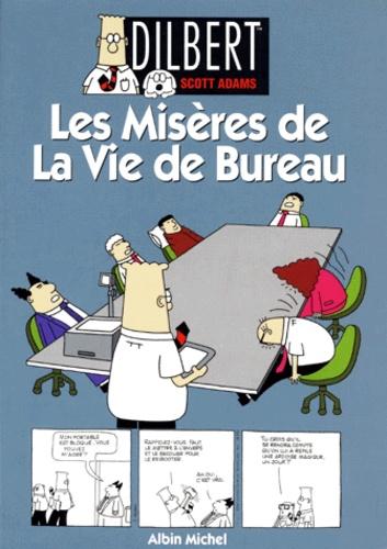 Scott Adams - Dilbert Tome 1 : Les misères de la vie de bureau.