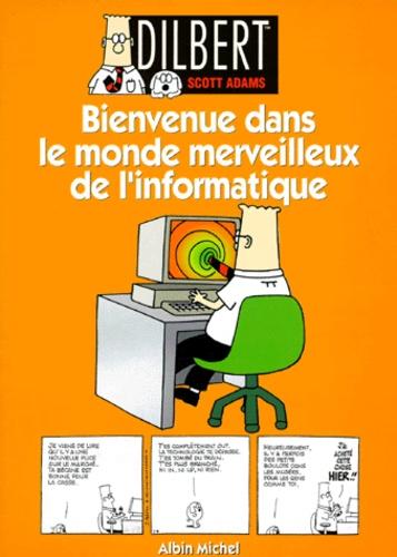 Scott Adams - Dilbert Tome 2 : Bienvenue dans le monde merveillleux de l'informatique.