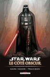 Scott Allie et Ryan Benjamin - Star Wars, Le côté obscur Tome 11 : Dark Vador trahison.