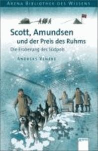 Scott, Amundsen und der Preis des Ruhms - Die Eroberung des Südpols. Lebendige Geschichte.