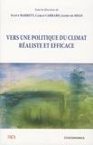 Scott Barrett et Carlo Carraro - Vers une politique du climat réaliste et efficace.