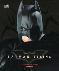 Scott Beatty - Batman begins - Le guide du film.
