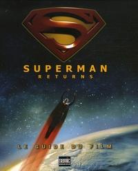 Scott Beatty - Superman returns - Le guide du film.