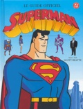 Scott Beatty - Superman - Le guide officiel.