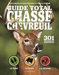 Scott Bestul et Dave Hurteau - Guide total chasse chevreuil - 301 techniques essentielles.