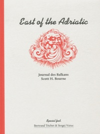 Scott Bourne - East of the Adriatic - Journal des Balkans.
