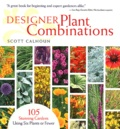 Scott Calhoun - Designer Plant Combinations - 105 Stunning Gardens Using Six Plants or Fewer.