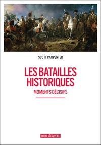 Scott Carpenter - Les batailles historiques - Moments décisifs de l'histoire.