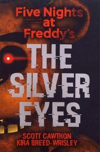 Scott Cawthon et Kira Breed-Wrisley - Five Nights at Freddy's  : The Silver Eyes.