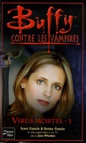 Scott Ciencin - Buffy contre les vampires Tome 47 : Virus mortel - Tome 1.
