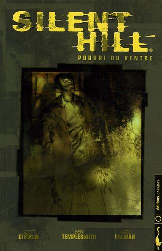 Scott Ciencin et Ben Templesmith - Silent Hill - Pourri du ventre.
