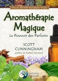 Scott Cunningham - L'aromathérapie magique.