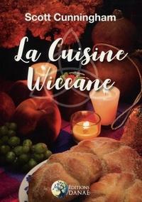 Scott Cunningham - La cuisine wiccane.