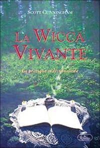 LA WICCA VIVANTE. - La pratique individualisée.pdf