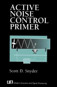 Scott D. Snyder - Active Noise Control Primer.