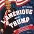 Scott Dikkers - L'Amérique selon Trump - Comment survivre en trumpocratie.