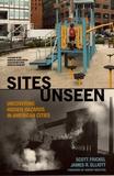 Scott Frickel et James R. Elliott - Sites Unseen - Uncovering Hidden Hazards in American Cities.