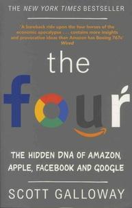 ebooks pour kindle gratuitement The Four  - The Hidden DNA of Amazon, Apple, Facebook and Google par Scott Galloway  (French Edition)