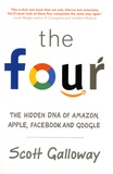 Scott Galloway - The Four - The Hidden DNA of Amazon, Apple, Facebook and Google.
