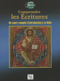 Comprendre les Ecritures- Un cours complet d'introduction à la Bible - Scott Hahn |