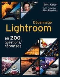 Scott Kelby - Dépannage Lightroom - En 200 questions/réponses.