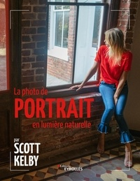 Scott Kelby - La photo de portrait en lumière naturelle par Scott Kelby.