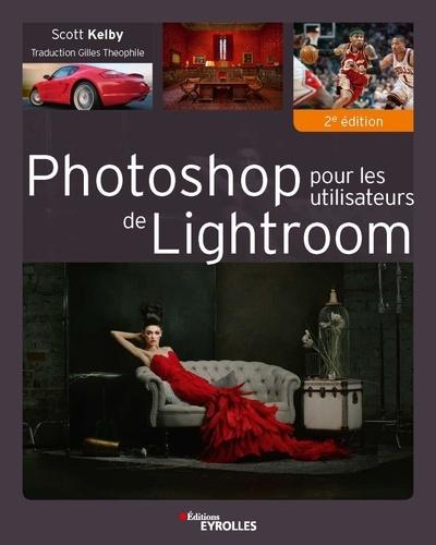 Photoshop pour les utilisateurs de lightroom 2e édition