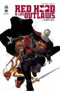 Scott Lobdell et Dexter Soy - Red Hood & The Outlaws - Tome 1, Sombre trinité.