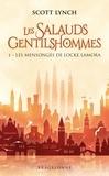 Scott Lynch - Les Salauds Gentilshommes Tome 1 : Les mensonges de Locke Lamora.