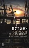 Scott Lynch - Les Salauds Gentilshommes Tome 2 : Ddes horizons rouge sang.
