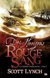 Scott Lynch - Les Salauds Gentilshommes Tome 2 : Des horizons rouge sang.